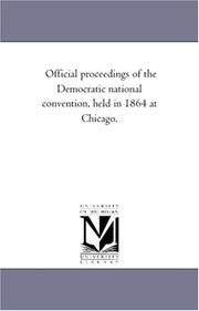 Cover of: Official proceedings of the Democratic national convention, held in 1864 at Chicago