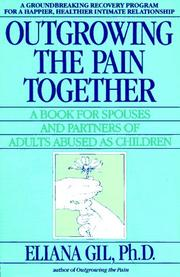 Cover of: Outgrowing the pain together | Eliana Gil