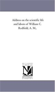 Cover of: Address on the scientific life and labors of William C. Redfield, A. M., | Michigan Historical Reprint Series