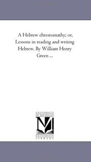 Cover of: A Hebrew chrestomathy; or, Lessons in reading and writing Hebrew. By William Henry Green ... | Michigan Historical Reprint Series