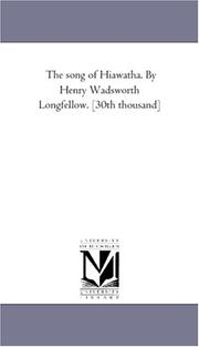 Cover of: The song of Hiawatha. By Henry Wadsworth Longfellow