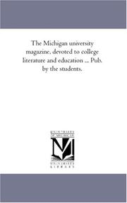 Cover of: The Michigan university magazine, devoted to college literature and education ... Pub. by the students