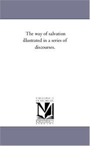 Cover of: The way of salvation illustrated in a series of discourses