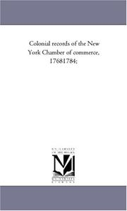 Colonial records of the New York Chamber of commerce, 17681784;