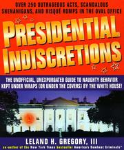Cover of: Presidential indiscretions | Leland Gregory