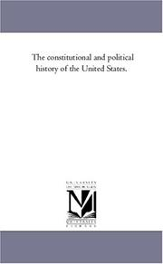 Cover of: The constitutional and political history of the United States