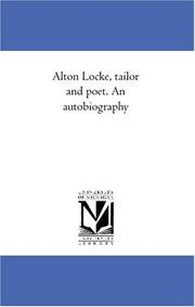 Cover of: Alton Locke, tailor and poet. An autobiography |
