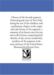 Cover of: History of the Seventh regiment, National guard, state of New York, during the war of the rebellion | William Swinton