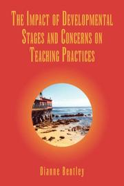 Cover of: The Impact of Developmental Stages and Concerns on Teaching Practices | Dianne Bentley
