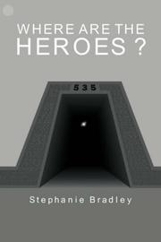 Cover of: Where are the Heroes ? | Stephanie Bradley