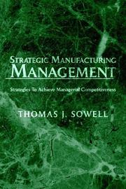 Cover of: Strategic Manufacturing Management | Thomas J. Sowell