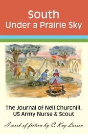 Cover of: South Under a Prairie Sky | C. Kay Larson