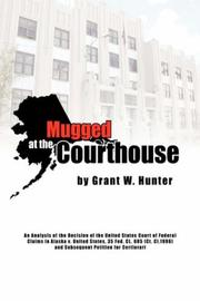 Cover of: Mugged at the Courthouse | Grant W. Hunter