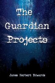 Cover of: The Guardian Projects | James Herbert Edwards