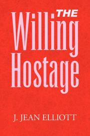 The Willing Hostage by J. Jean Elliott