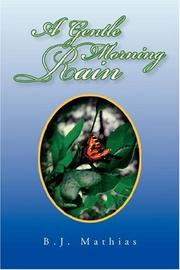 Cover of: A Gentle Morning Rain | B.J. Mathias