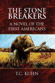 Cover of: The Stone Breakers | T.C. Kuhn