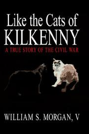 Cover of: Like the Cats of Kilkenny | William S. Morgan