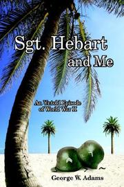 Cover of: SGT. HEBART AND ME
