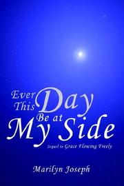 Cover of: Ever This Day Be at My Side | Marilyn Joseph