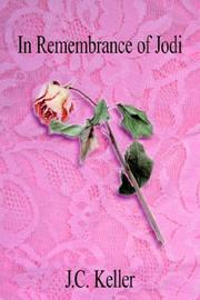Cover of: In Remembrance of Jodi | J.C. Keller