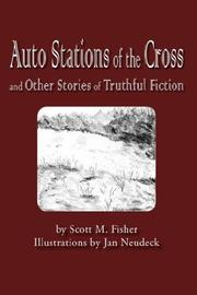 Cover of: Auto Stations of the Cross and Other Stories of Truthful Fiction