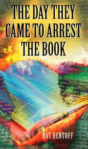 Cover of: The day they came to arrest the book | Nat Hentoff