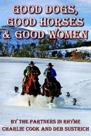 Cover of: Good Dogs, Good Horses & Good Women | Charlie Cook