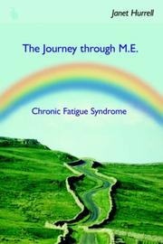 Cover of: The Journey through M.E.-Chronic Fatigue Syndrome | Janet Hurrell