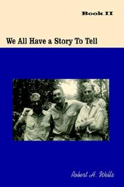 Cover of: We All Have a Story To Tell | Robert H. Wells