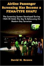 Cover of: Airline Passenger Screening Has Become a FEMA-TYPE SNAFU | David H. Brown