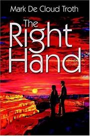 Cover of: THE RIGHT HAND | Mark De Cloud Troth