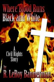 Cover of: Where Blood Runs Black and White | R. LeRoy Bannerman