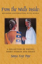 Cover of: From the Walls Inside: Recorded Conversations with Myself | Sonya, Faye Pope
