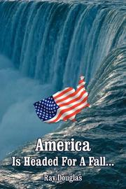 Cover of: America Is Headed For A Fall..