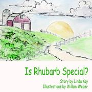 Cover of: Is Rhubarb Special? | Linda Kay