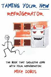Cover of: Taming Your New Refrigerator | Mike Dobos