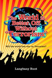 Cover of: The World is Better Off Without Terrorism | Langbany Ruot