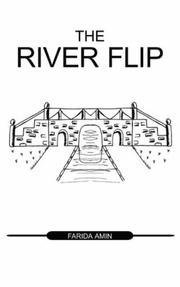 Cover of: The River Flip | Farida Amin