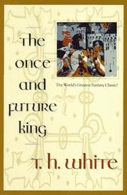Cover of: The once and future king | T. H. White