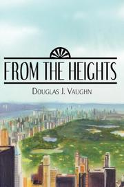 Cover of: From The Heights | Douglas J. Vaughn