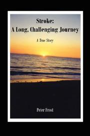 Cover of: Stroke: A Long, Challenging Journey | Peter Frost