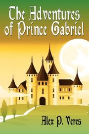 Cover of: The Adventures of Prince Gabriel | Alex P. Veres