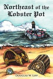 Cover of: Northeast of the Lobster Pot | Douglas, W. Lipp