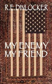 Cover of: My Enemy My Friend | R. E. Dinlocker