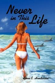 Cover of: Never in This Life | Anne E. Henderson