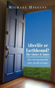 Afterlife or Earthbound? The Choice Is Yours
