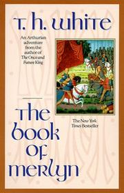 Cover of: The book of Merlyn: the unpublished conclusion to 'The once and future king'
