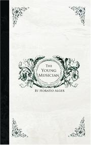 Cover of: The Young Musician | Horatio Alger, Jr.