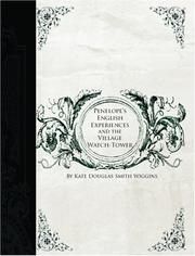 Cover of: Penelope/s English Experiences and the Village Watch-Tower (Large Print Edition) | Kate Douglas Smith Wiggin